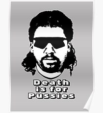 "Kenny Powers ""Death is for Pussies!"" Poster"