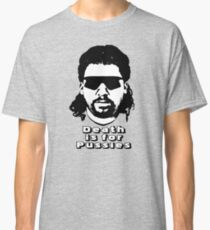 """Kenny Powers """"Death is for Pussies!"""" Classic T-Shirt"""