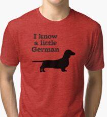 I Know A Little German Dachshund Tri-blend T-Shirt