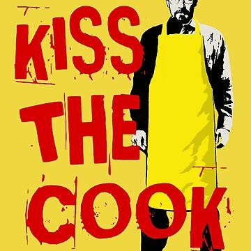 KISS THE COOK by tragbar
