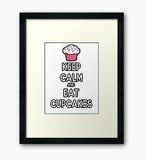 Keep Calm and Eat Cupcakes Framed Print