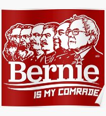 Bernie Sanders Is My Comrade Poster