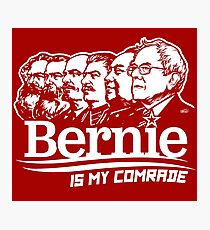 Bernie Sanders Is My Comrade Photographic Print
