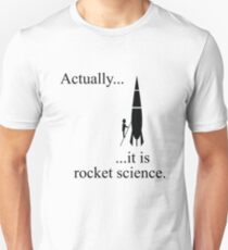Actually... it is rocket science. Unisex T-Shirt
