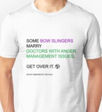 some bow slingers marry doctors with anger management issues Unisex T-Shirt