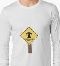 YOU SHALL NOT PASS roadsign Long Sleeve T-Shirt
