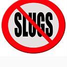 Warning sign - no slugs by funkyworm