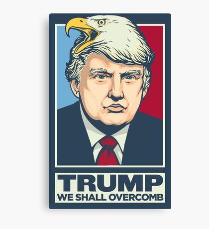 We Shall Overcomb Donald Trump Canvas Print