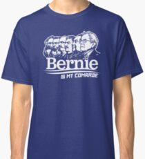 Bernie Sanders Is My Comrade Classic T-Shirt