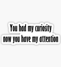 You Have My Attention Sticker