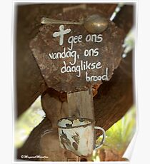 GIVE US THIS DAY OUR DAILY BREAD - GEE ONS VANDAG ONS DAAGLIKSE BROOD Poster