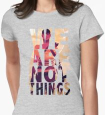 We Are Not Things Women's Fitted T-Shirt