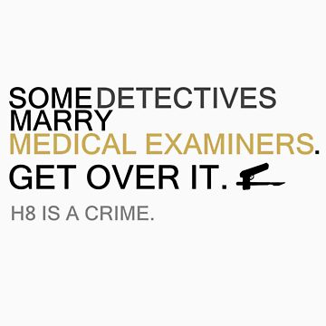 Some Detectives Marry Medical Examiners by binxberry