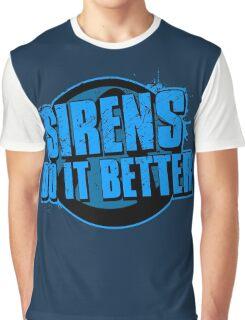 Sirens Do It Better (blue) Graphic T-Shirt