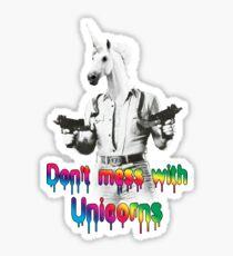 Don't mess with unicorns Sticker