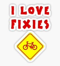 I love FIXIES Sticker