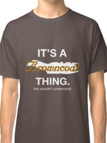 Its a Browncoat thing. Classic T-Shirt