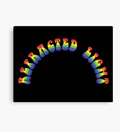 It's Just Refracted Light Canvas Print