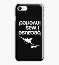 """""""Because I was inverted"""", Top Gun inspired - WHITE VERSION iPhone Case/Skin"""
