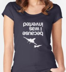 """Because I was inverted"", Top Gun inspired - WHITE VERSION Women's Fitted Scoop T-Shirt"