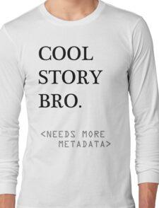 Metadata matters Long Sleeve T-Shirt