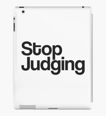 Stop Judging iPad Case/Skin