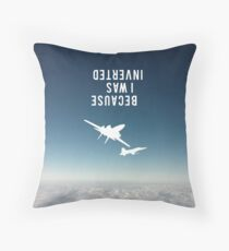 """Because I was inverted"", Top Gun inspired - WHITE VERSION Throw Pillow"