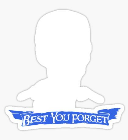 Best You Forget Sticker