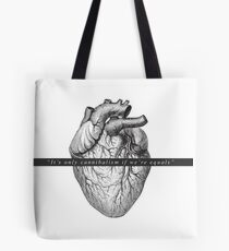 """""""It's only cannibalism if we are equal"""" Tote Bag"""