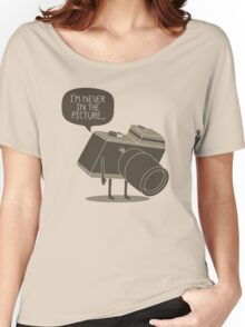 Never in the Picture Women's Relaxed Fit T-Shirt