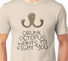 Drunk Octopus Wants To Fight You Unisex T-Shirt