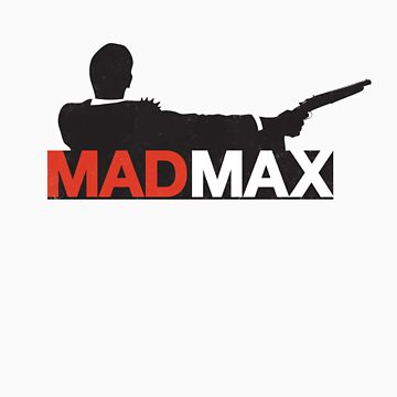 Mad Men / Mad Max by waterslidepanda