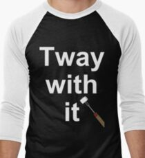 Tway with it Men's Baseball ¾ T-Shirt