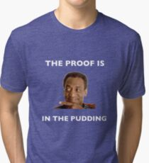 The Proof Is In The Pudding : White Writing Tri-blend T-Shirt