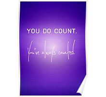 You do count. Poster