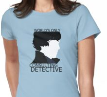 World's Only Consulting Detective (outside edition) Womens Fitted T-Shirt