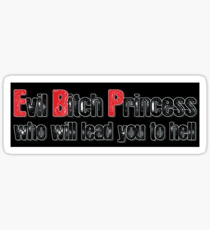 Evil Bitch Princess III - sticker Sticker