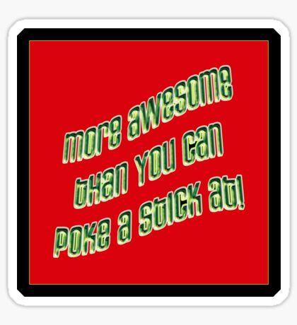 more awesomeness II - sticker Sticker