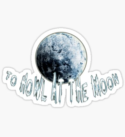 to howl at the moon - sticker Sticker