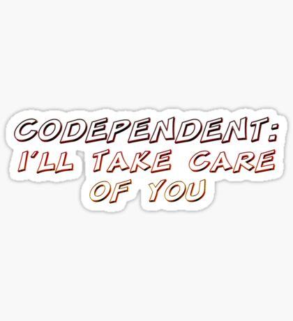 codependent - sticker Sticker
