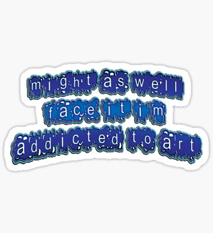 addicted II - sticker Sticker