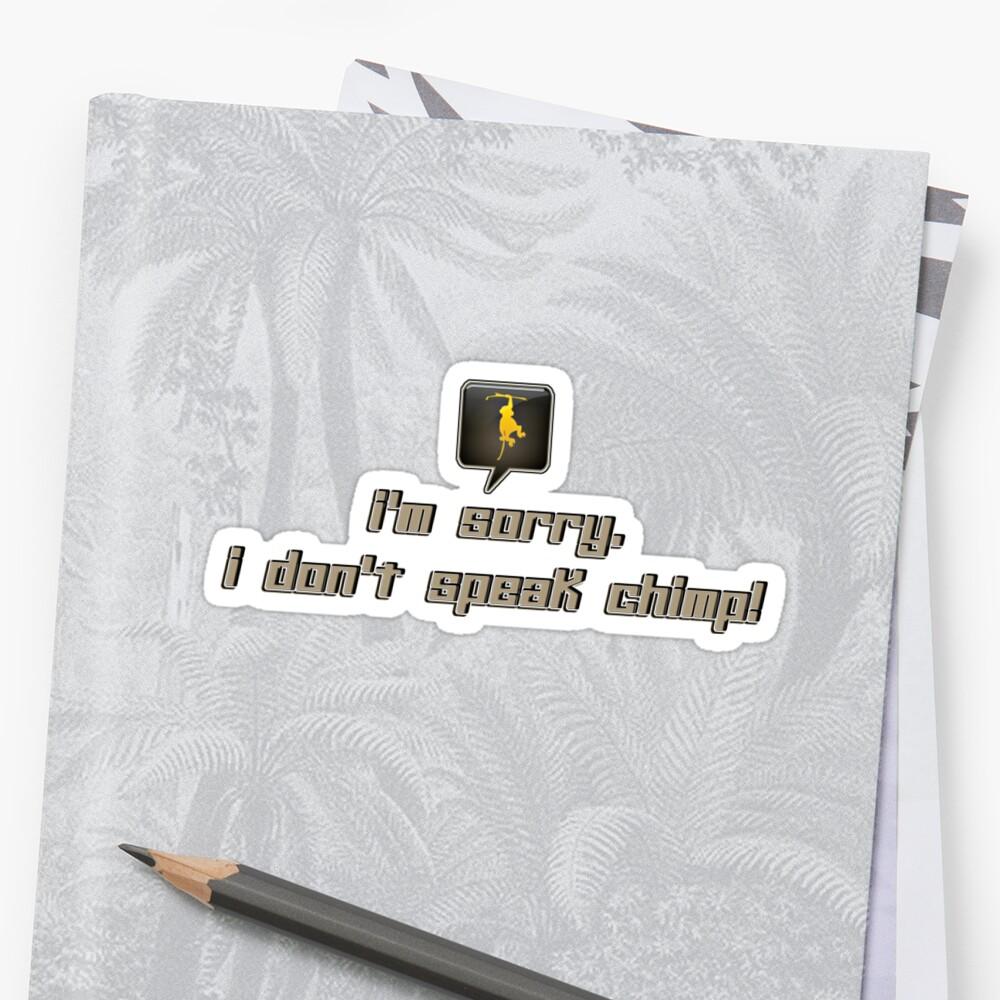 i'm sorry i don't speak chimp! - sticker by vampvamp