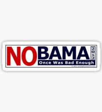 NOBAMA 2012 - Once Was Bad Enough - Sticker Sticker