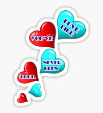 Love like you've never been hurt.hearts art Sticker