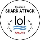 Shark Attack LOL by LTDesignStudio