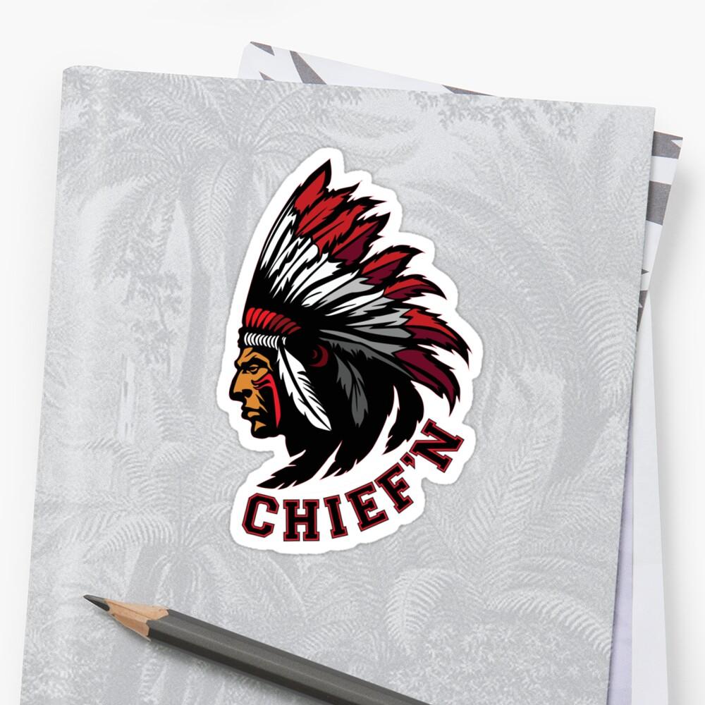 Chief'n - in sticker form! Sticker Front