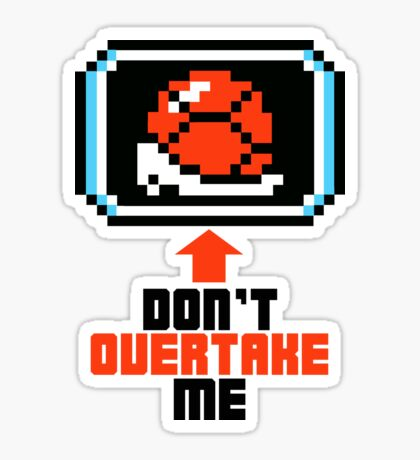 Don't Overtake Me Sticker
