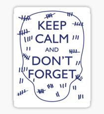 STICKER - KEEP CALM AND DON'T FORGET Sticker