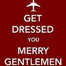 Get Dressed You Merry Gentlemen [Red Sticker] by Skeletree
