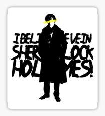 BELIEVE IN HOLMES Sticker
